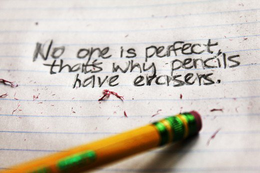 No one is perfect that is why pencils have erasers